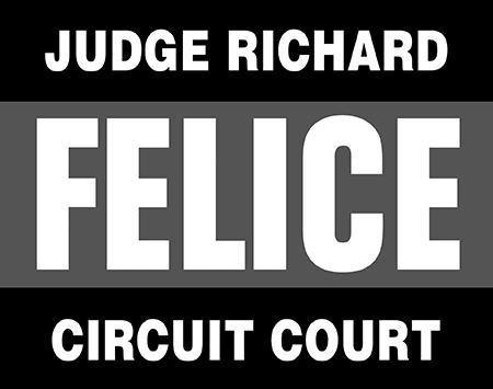 Judge Richard Felice For Circuit Court